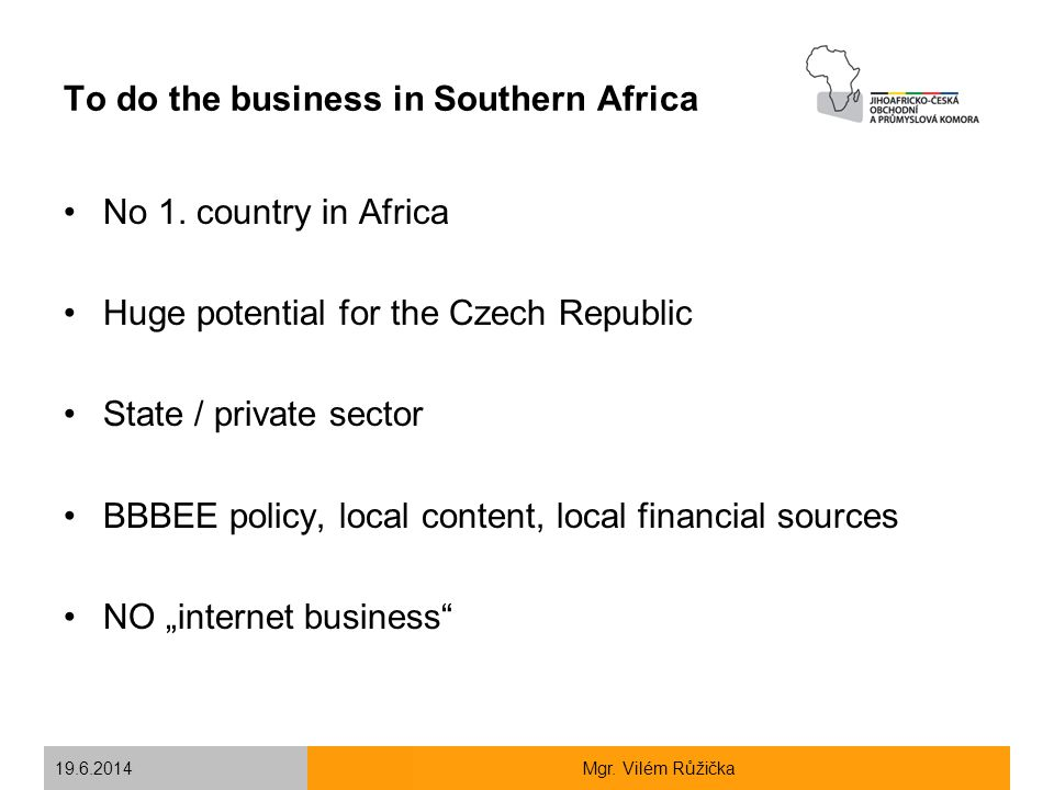 To do the business in Southern Africa