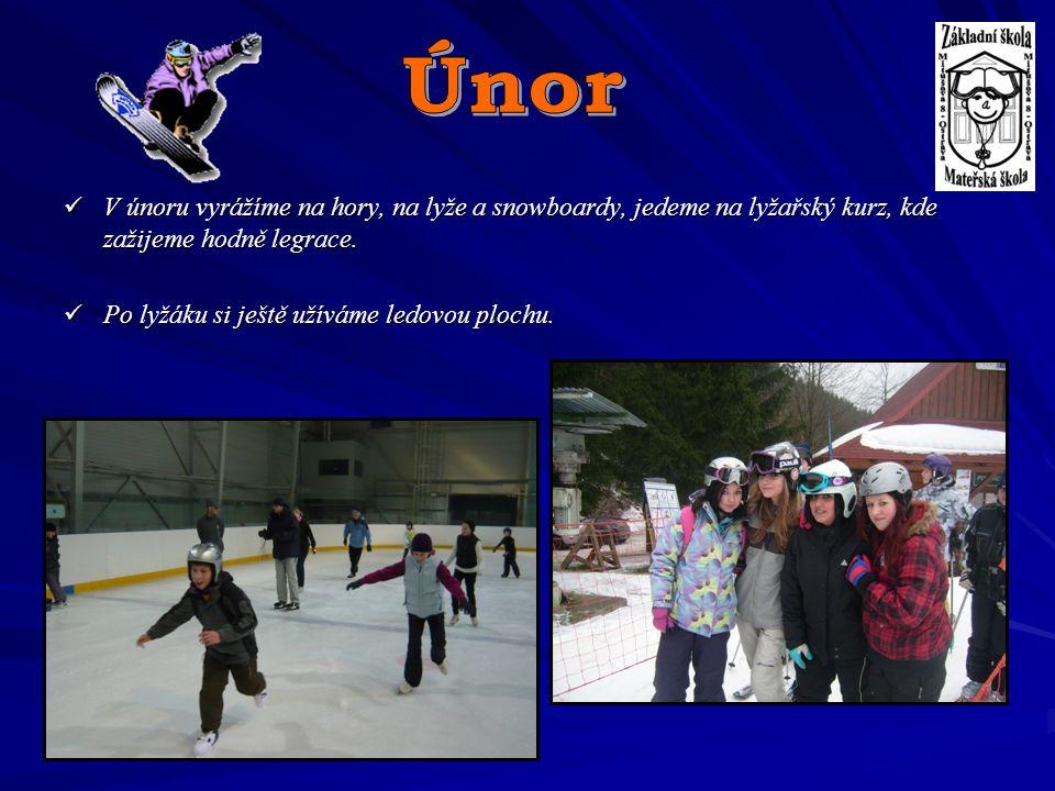 Únor V únoru vyrážíme na hory, na lyže a snowboardy, jedeme na lyžařský kurz, kde zažijeme hodně legrace.
