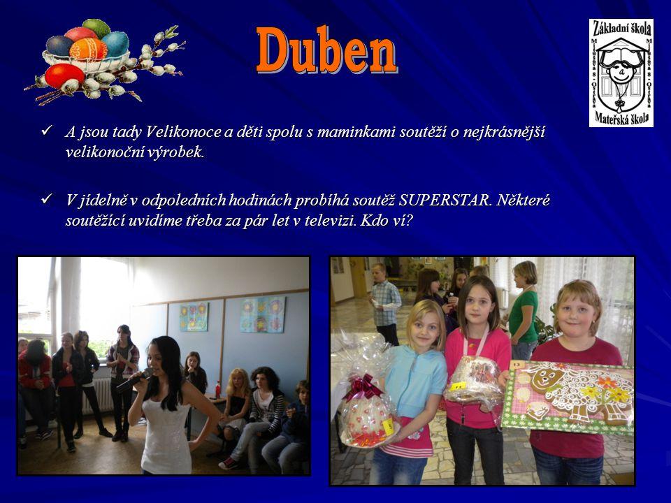 Duben A jsou tady Velikonoce a děti spolu s maminkami soutěží o nejkrásnější velikonoční výrobek.
