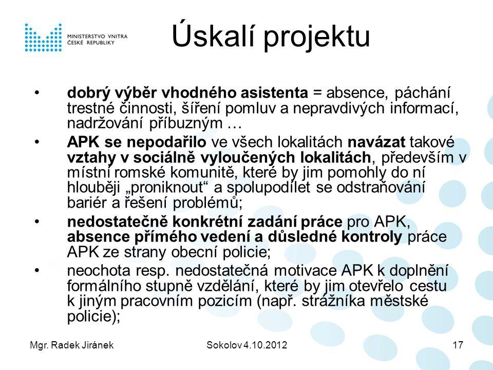 Úskalí projektu dobrý výběr vhodného asistenta = absence, páchání trestné činnosti, šíření pomluv a nepravdivých informací, nadržování příbuzným …
