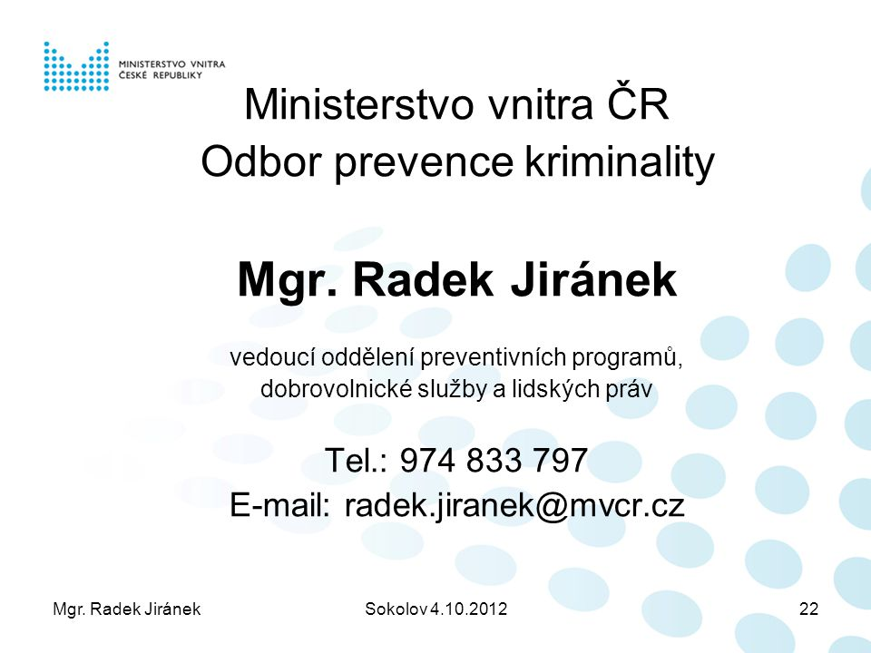 Mgr. Radek Jiránek Ministerstvo vnitra ČR Odbor prevence kriminality