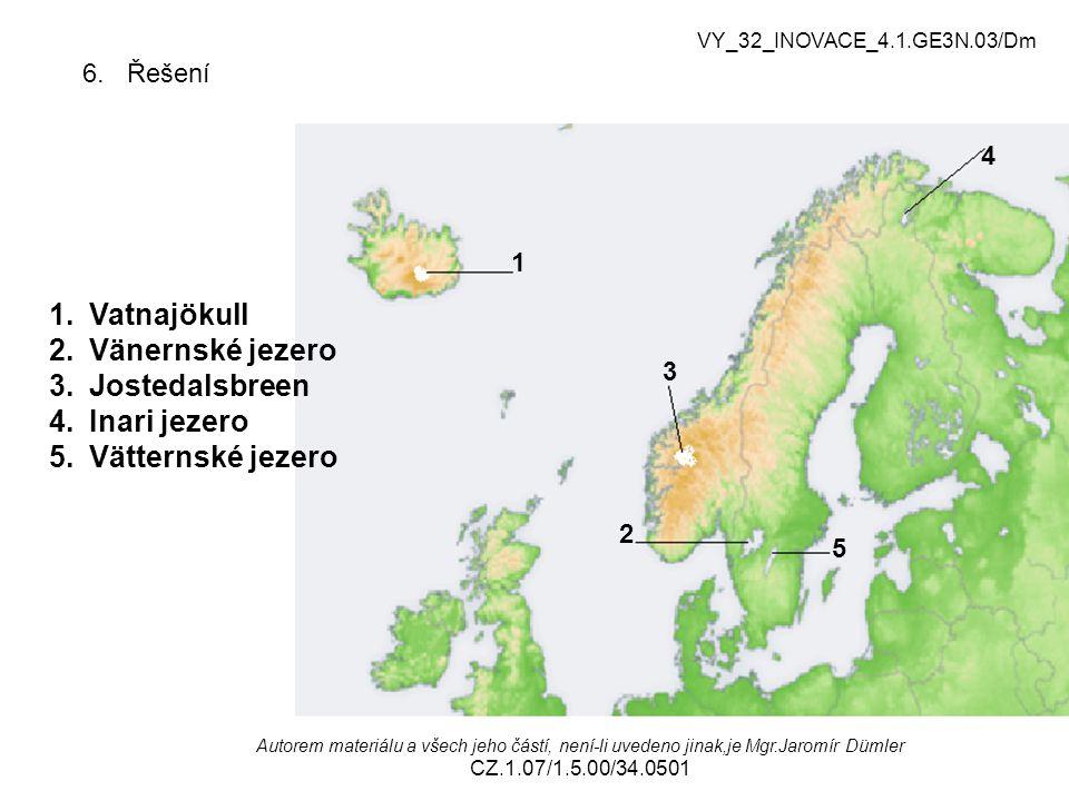 Vatnajökull Vänernské jezero Jostedalsbreen Inari jezero