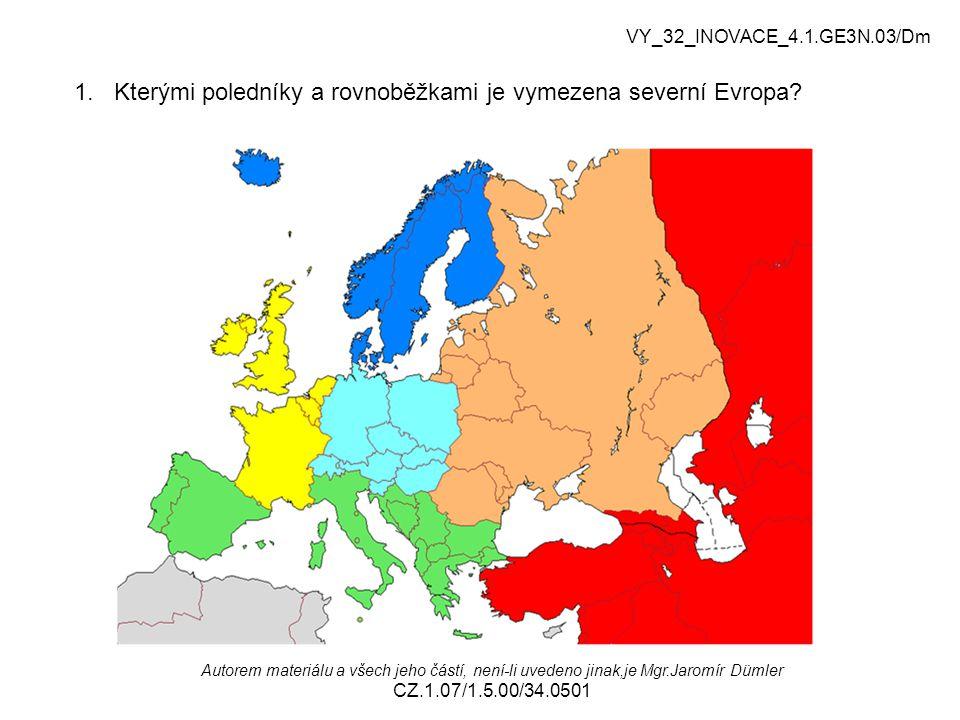 1. Kterými poledníky a rovnoběžkami je vymezena severní Evropa