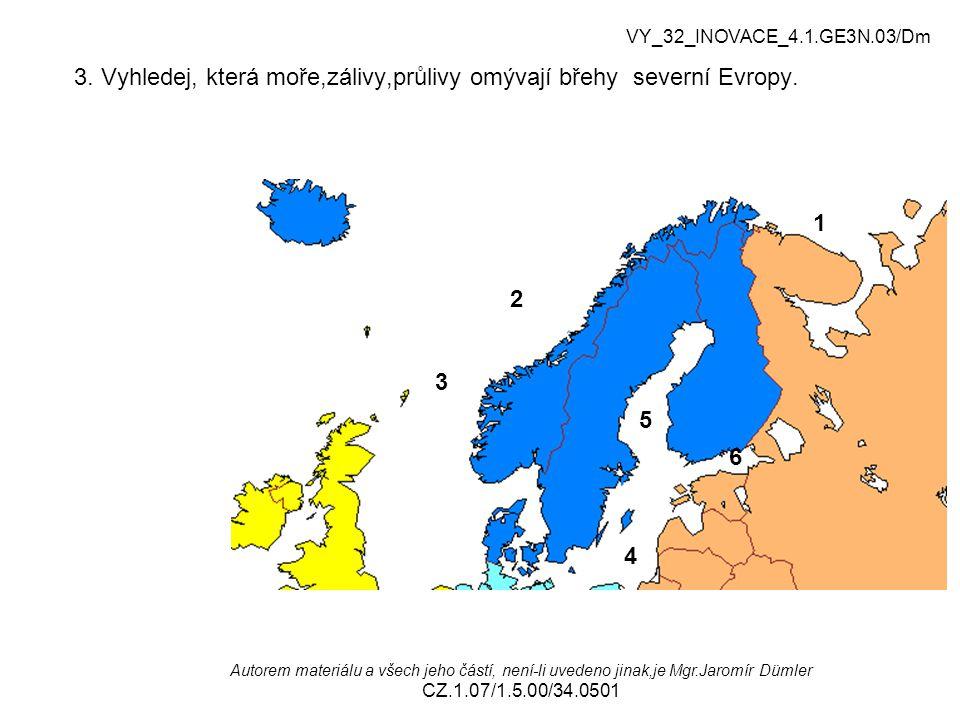 3. Vyhledej, která moře,zálivy,průlivy omývají břehy severní Evropy.