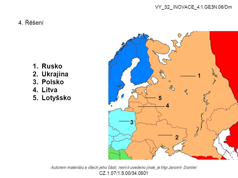Rusko Ukrajina Polsko Litva Lotyšsko 4. Řěšení 1 5 4 3 2