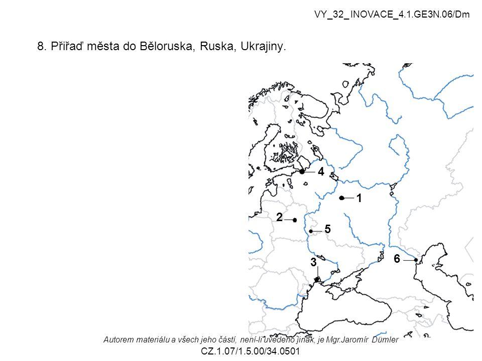 8. Přiřaď města do Běloruska, Ruska, Ukrajiny.