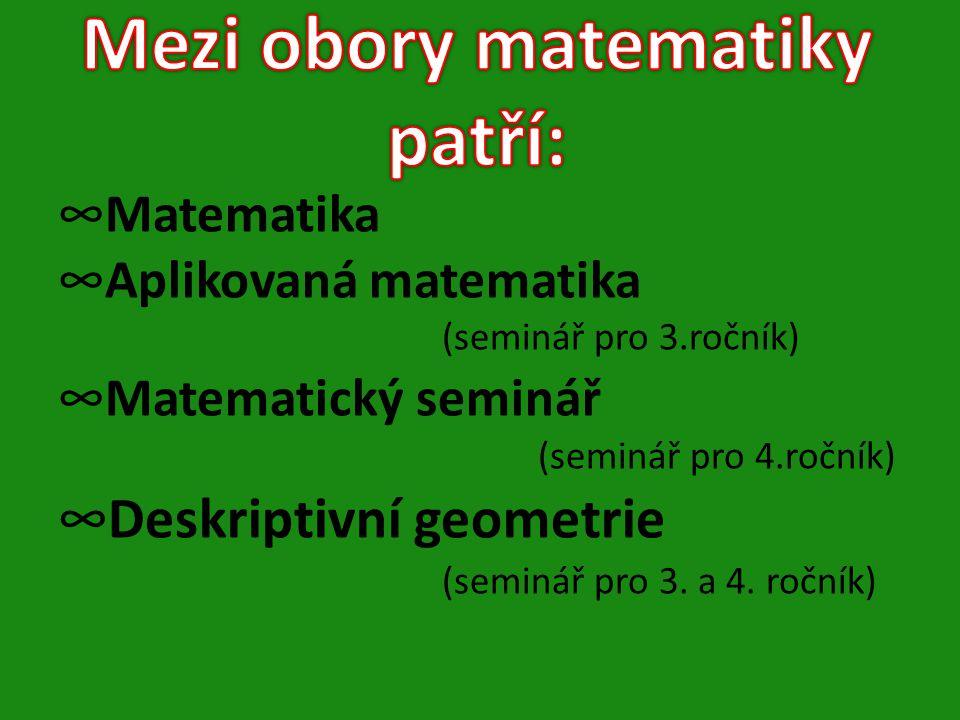Mezi obory matematiky patří: