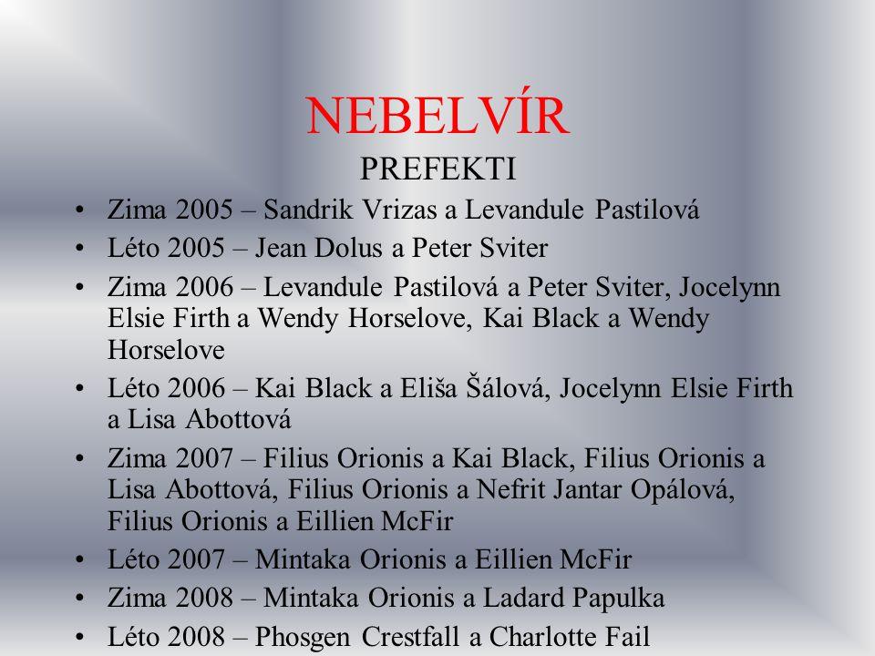 NEBELVÍR PREFEKTI Zima 2005 – Sandrik Vrizas a Levandule Pastilová
