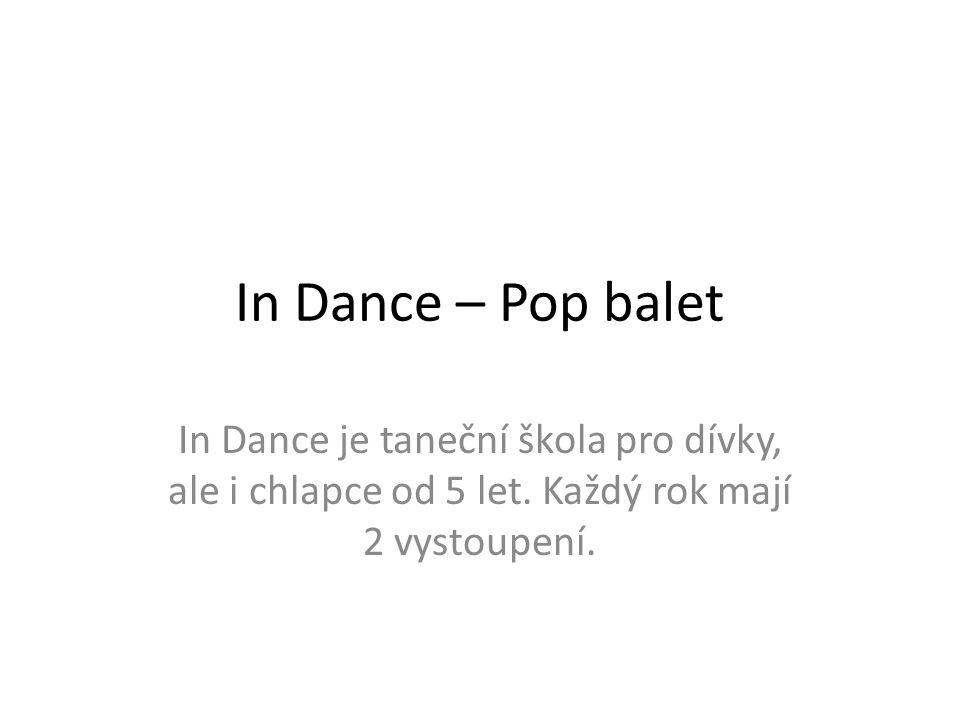 In Dance – Pop balet In Dance je taneční škola pro dívky, ale i chlapce od 5 let.
