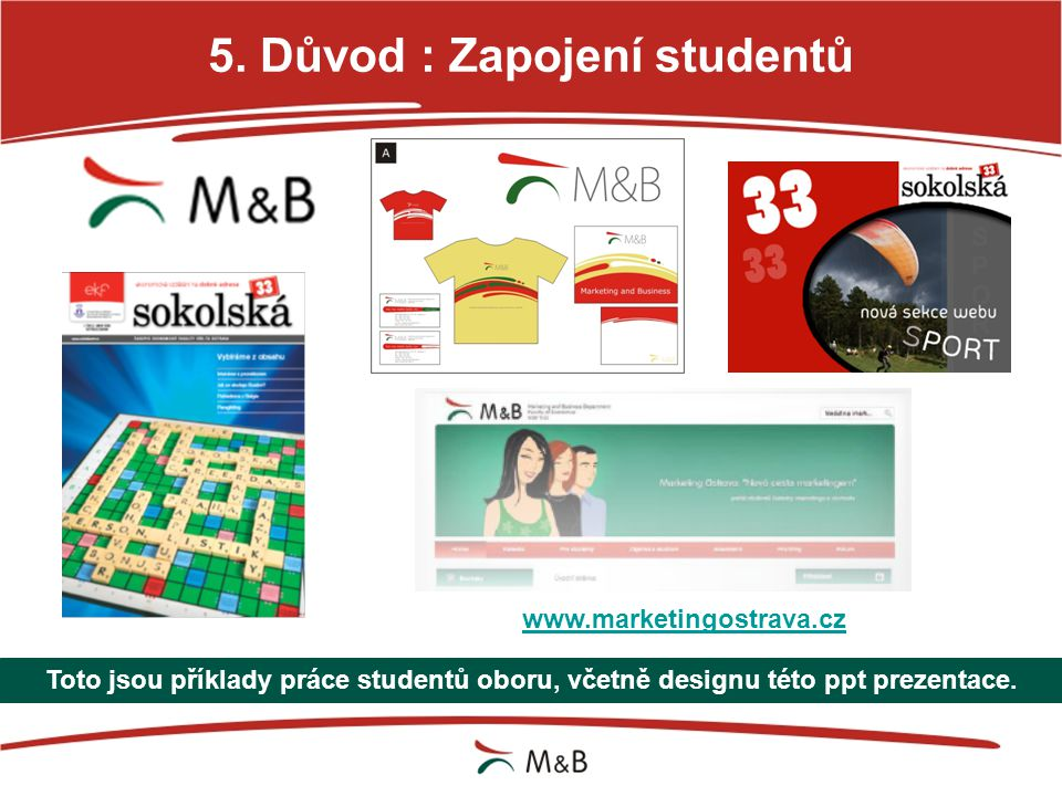 5. Důvod : Zapojení studentů