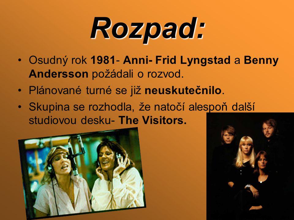 Rozpad: Osudný rok 1981- Anni- Frid Lyngstad a Benny Andersson požádali o rozvod. Plánované turné se již neuskutečnilo.