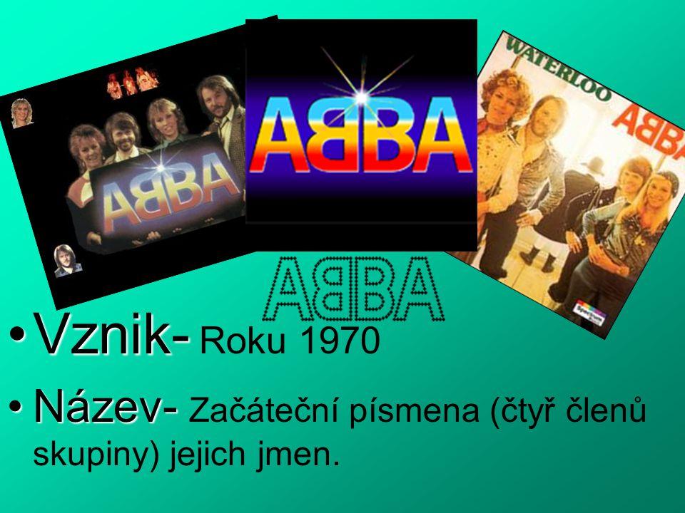 Vznik- Roku 1970 Název- Začáteční písmena (čtyř členů skupiny) jejich jmen.