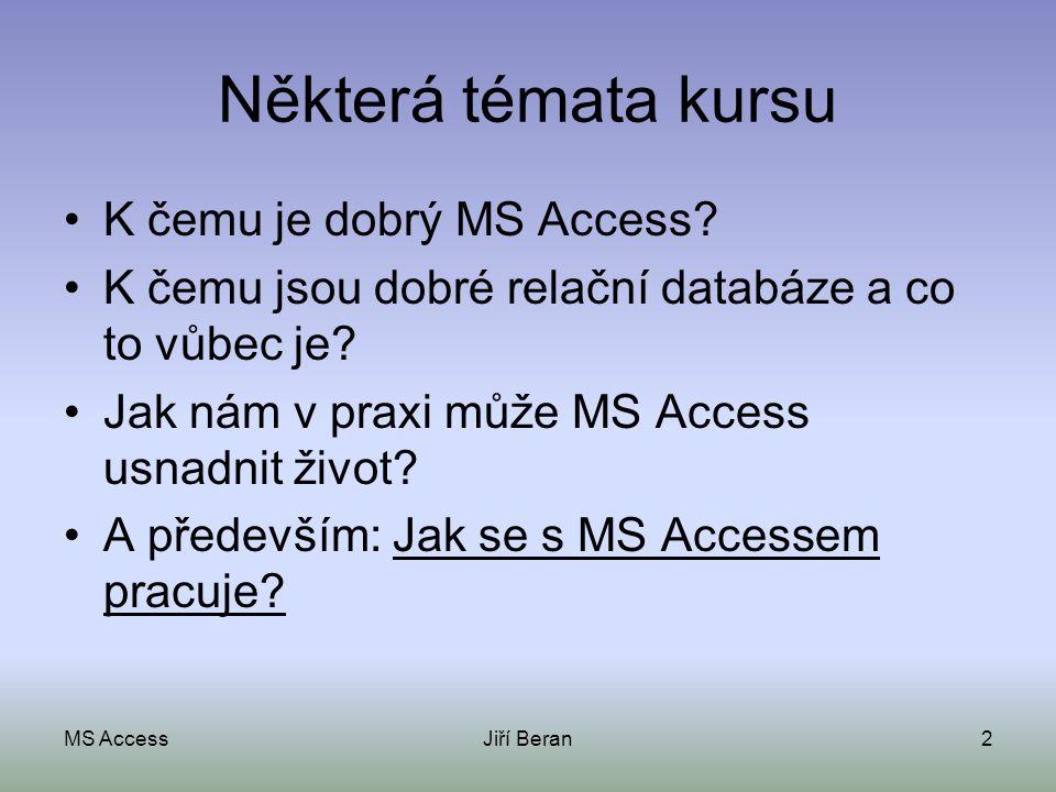 Některá témata kursu K čemu je dobrý MS Access