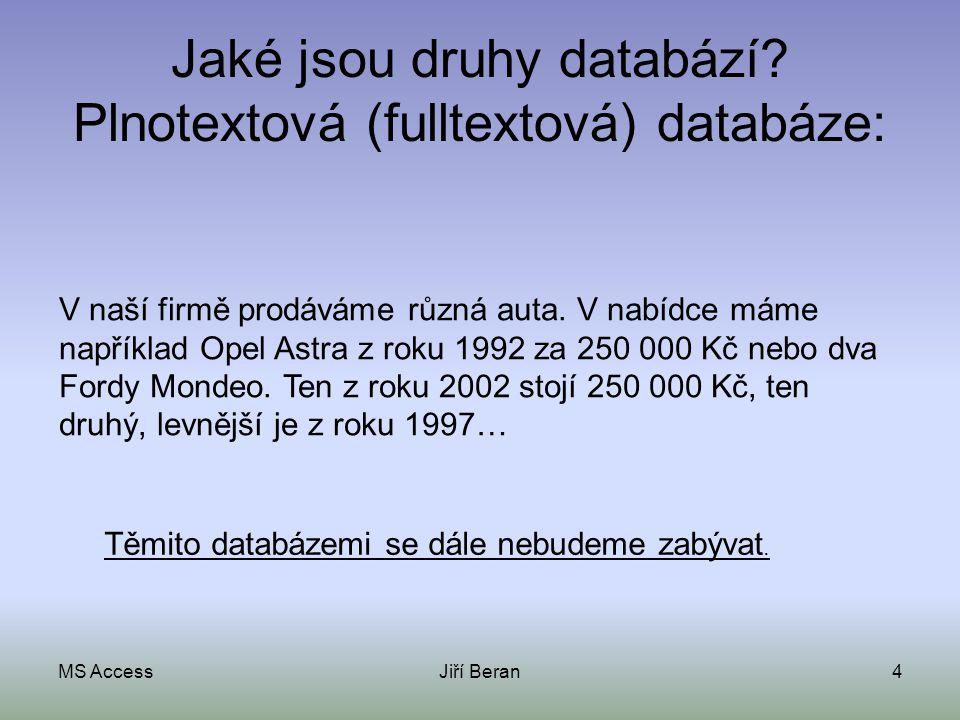 Jaké jsou druhy databází Plnotextová (fulltextová) databáze: