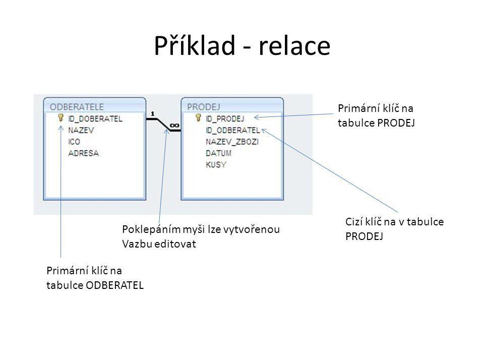 Příklad - relace Primární klíč na tabulce PRODEJ