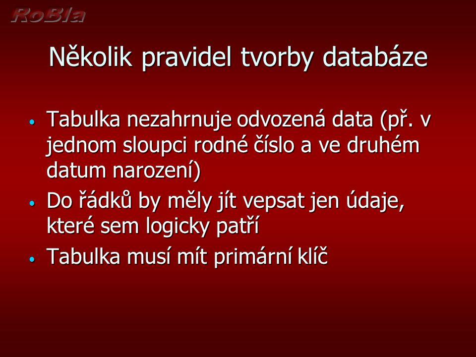 Několik pravidel tvorby databáze