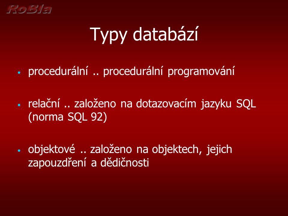 Typy databází procedurální .. procedurální programování