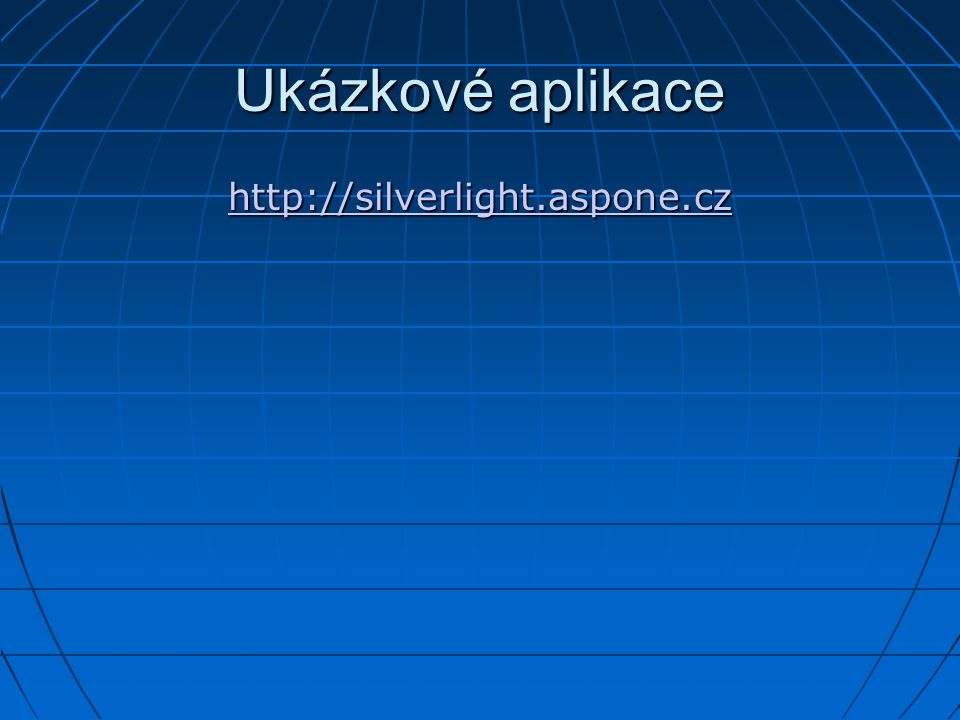 Ukázkové aplikace http://silverlight.aspone.cz
