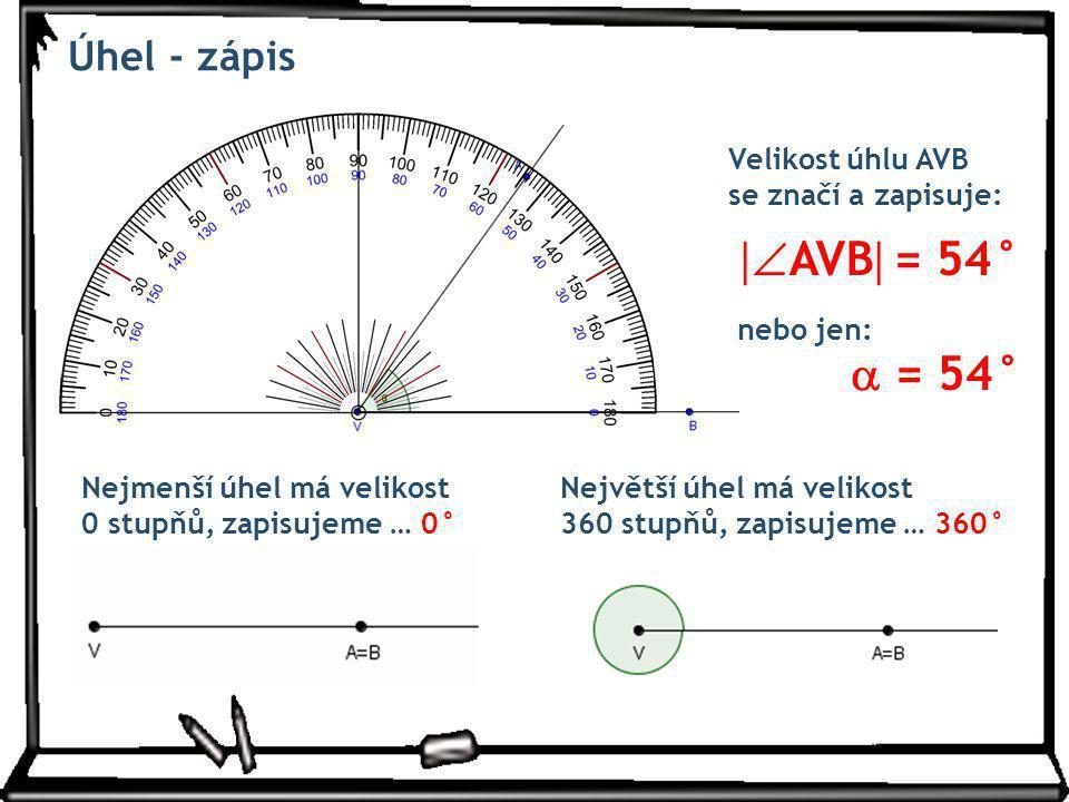 AVB = 54°  = 54° Úhel - zápis Velikost úhlu AVB
