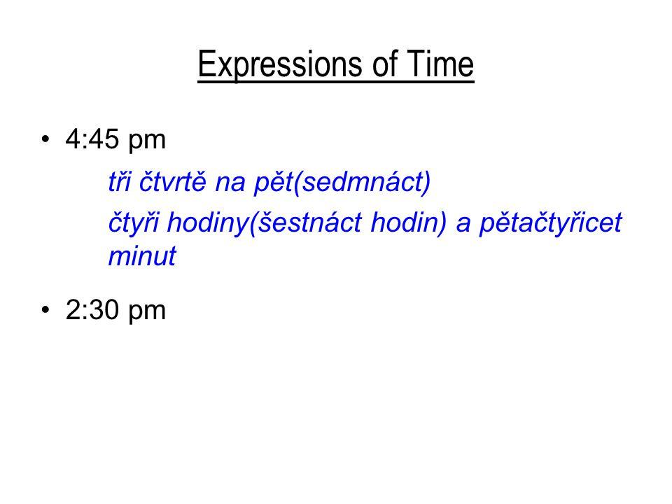 Expressions of Time tři čtvrtě na pět(sedmnáct) 4:45 pm