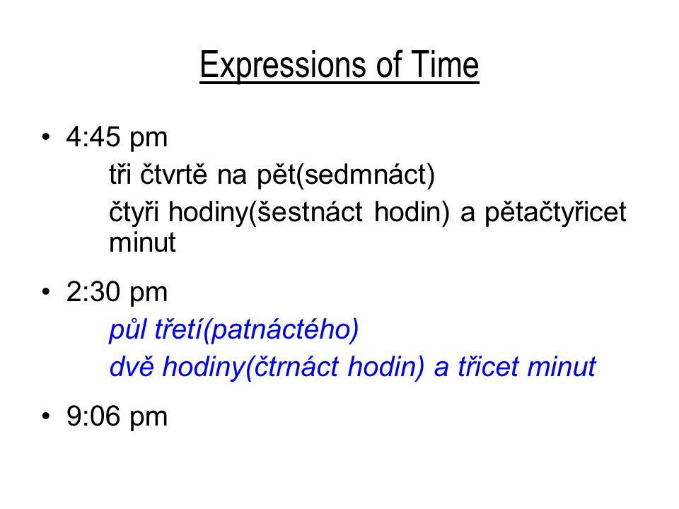 Expressions of Time 4:45 pm tři čtvrtě na pět(sedmnáct)