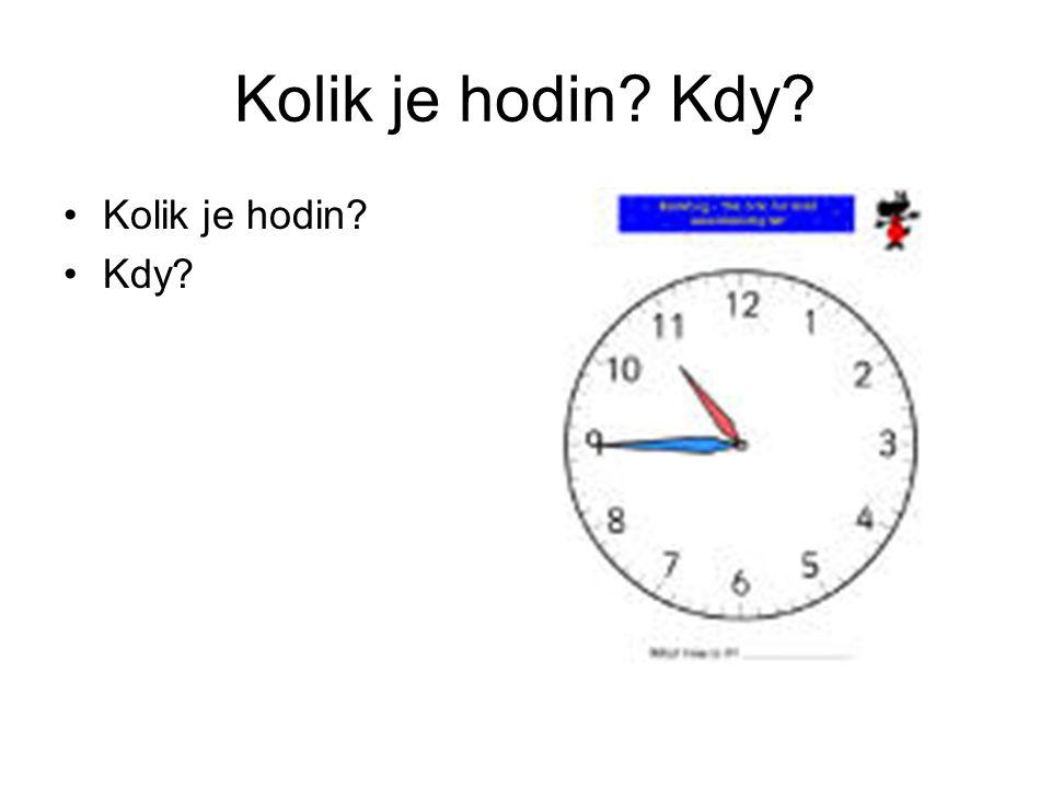 Kolik je hodin Kdy Kolik je hodin Kdy
