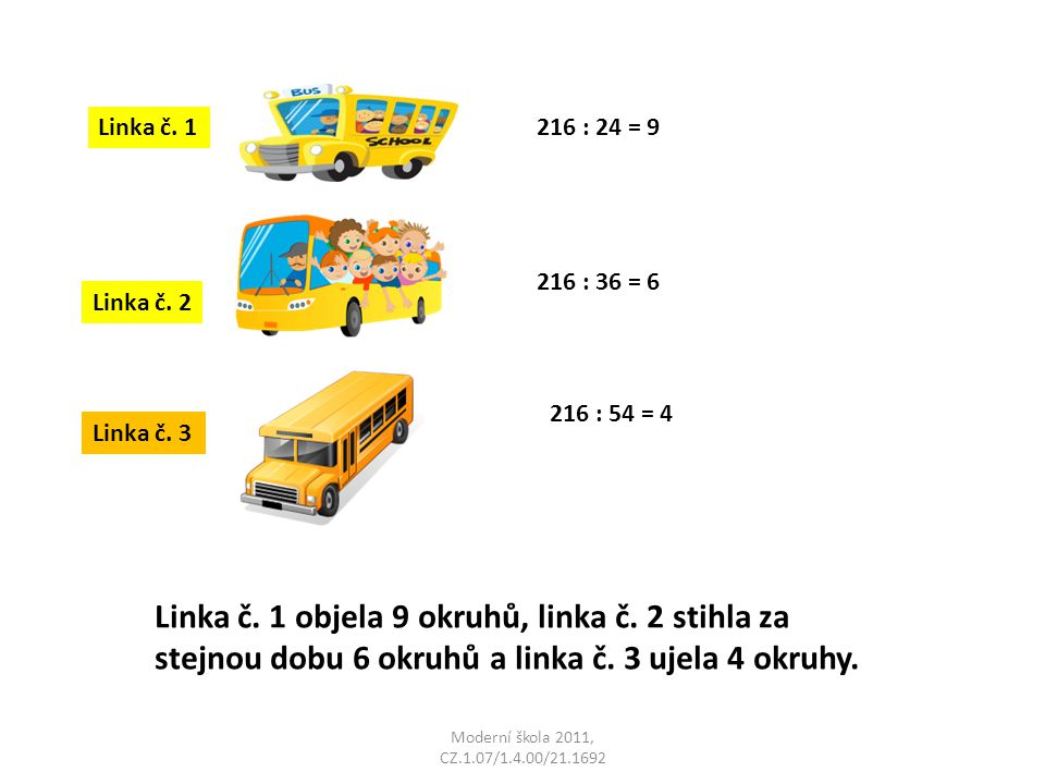 Linka č. 1 216 : 24 = 9. 216 : 36 = 6. Linka č. 2. 216 : 54 = 4. Linka č. 3.