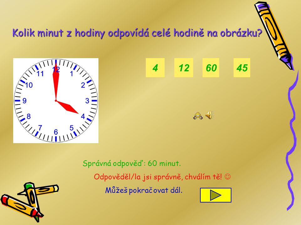 4 12 60 45 Správná odpověď: 60 minut.