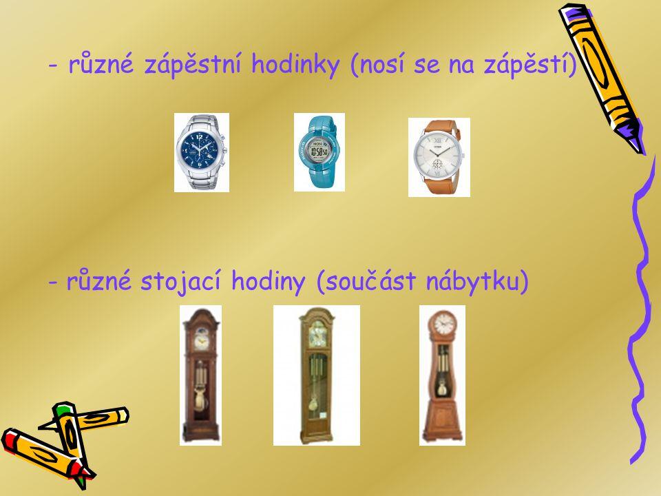 různé zápěstní hodinky (nosí se na zápěstí)