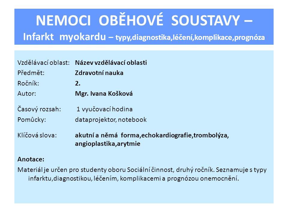 NEMOCI OBĚHOVÉ SOUSTAVY – Infarkt myokardu – typy,diagnostika,léčení,komplikace,prognóza