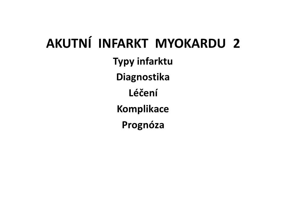 AKUTNÍ INFARKT MYOKARDU 2