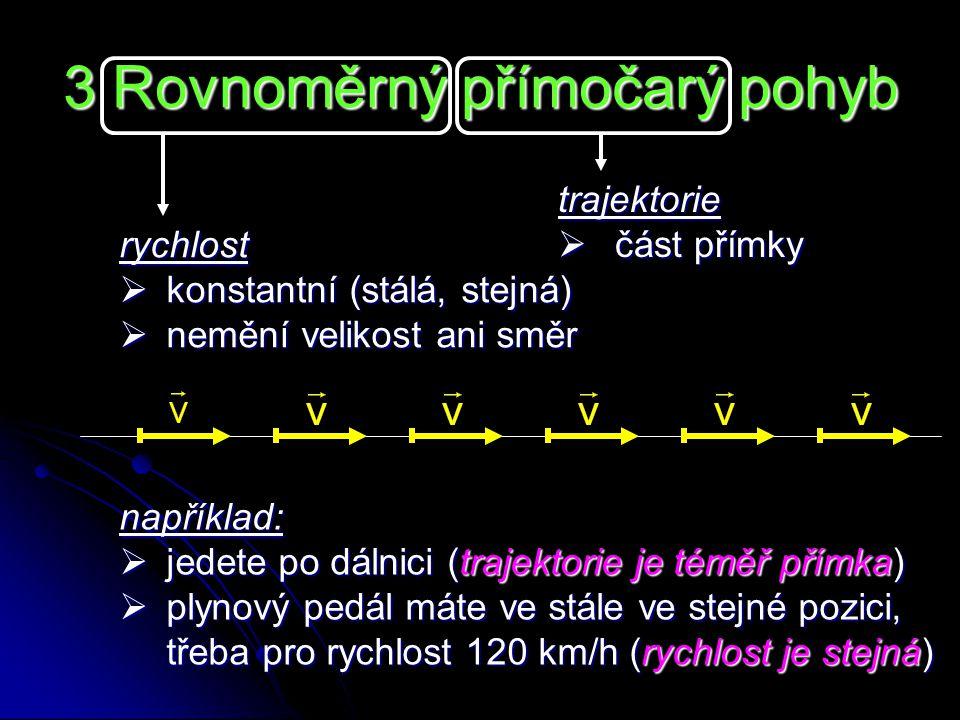 3 Rovnoměrný přímočarý pohyb