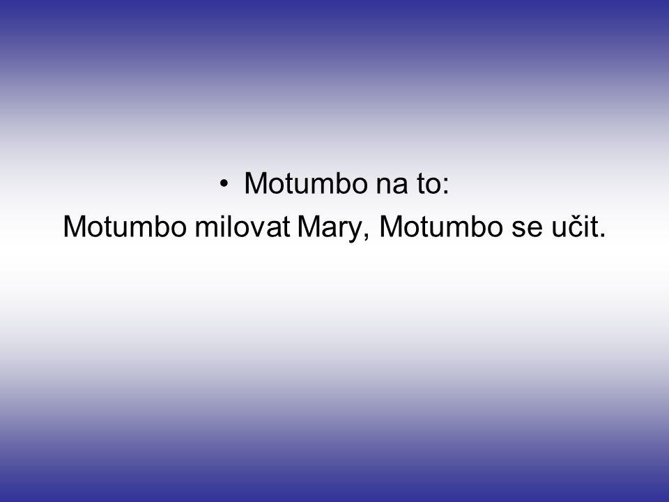 Motumbo milovat Mary, Motumbo se učit.