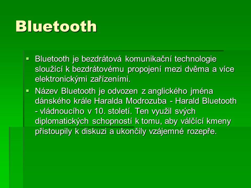 Bluetooth Bluetooth je bezdrátová komunikační technologie sloužící k bezdrátovému propojení mezi dvěma a více elektronickými zařízeními.