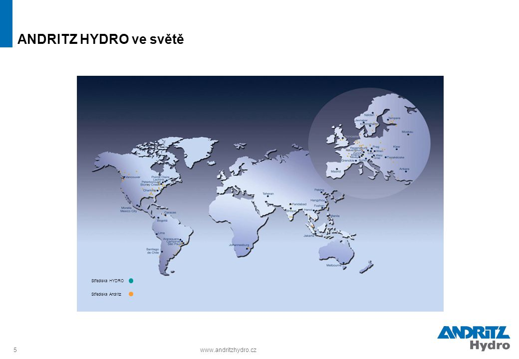 ANDRITZ HYDRO ve světě www.andritzhydro.cz Střediska HYDRO