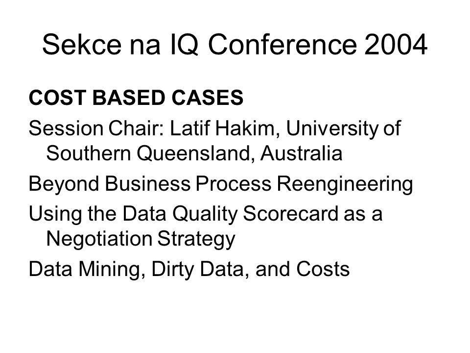 Sekce na IQ Conference 2004 COST BASED CASES
