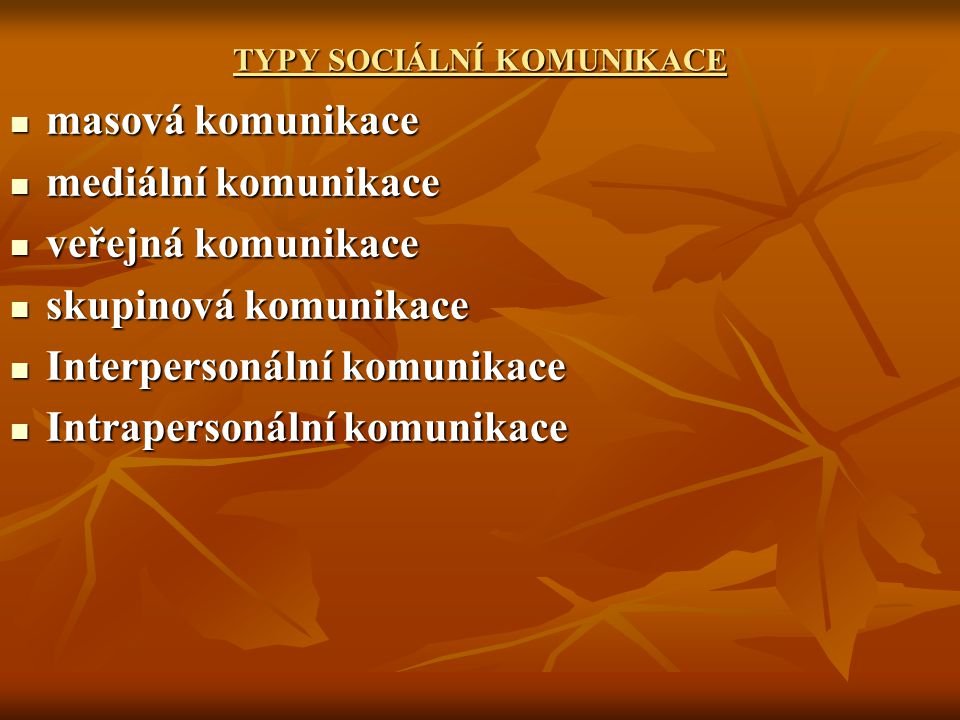 TYPY SOCIÁLNÍ KOMUNIKACE
