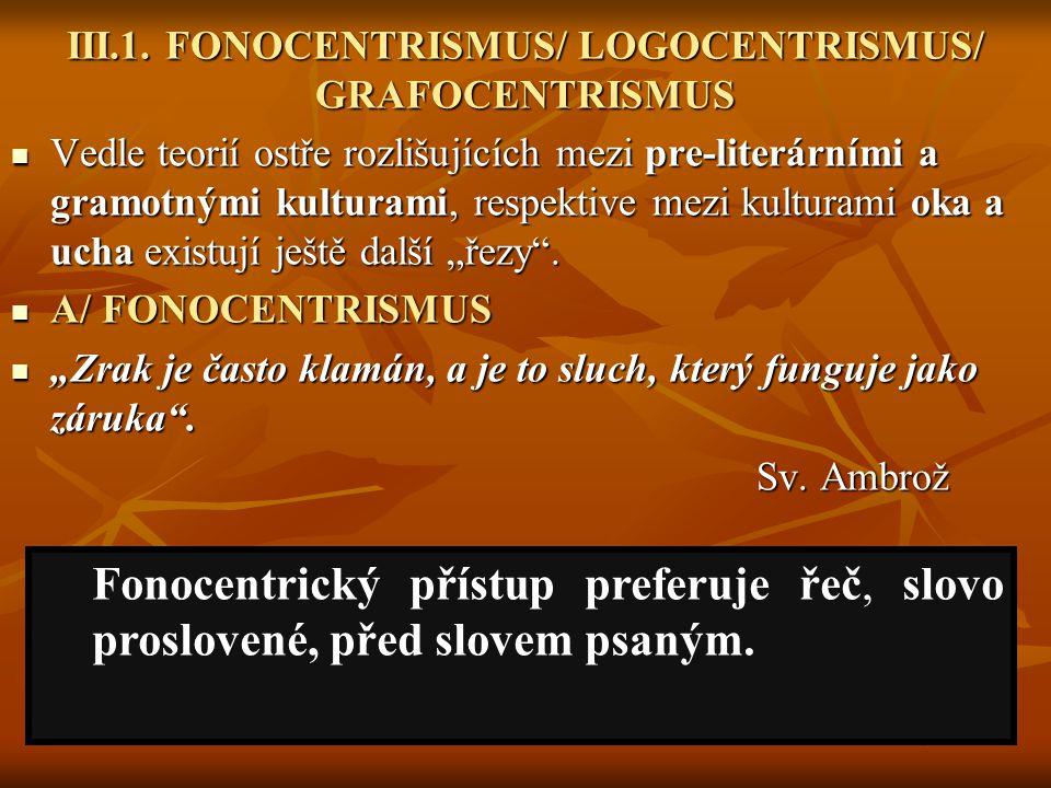 III.1. FONOCENTRISMUS/ LOGOCENTRISMUS/ GRAFOCENTRISMUS