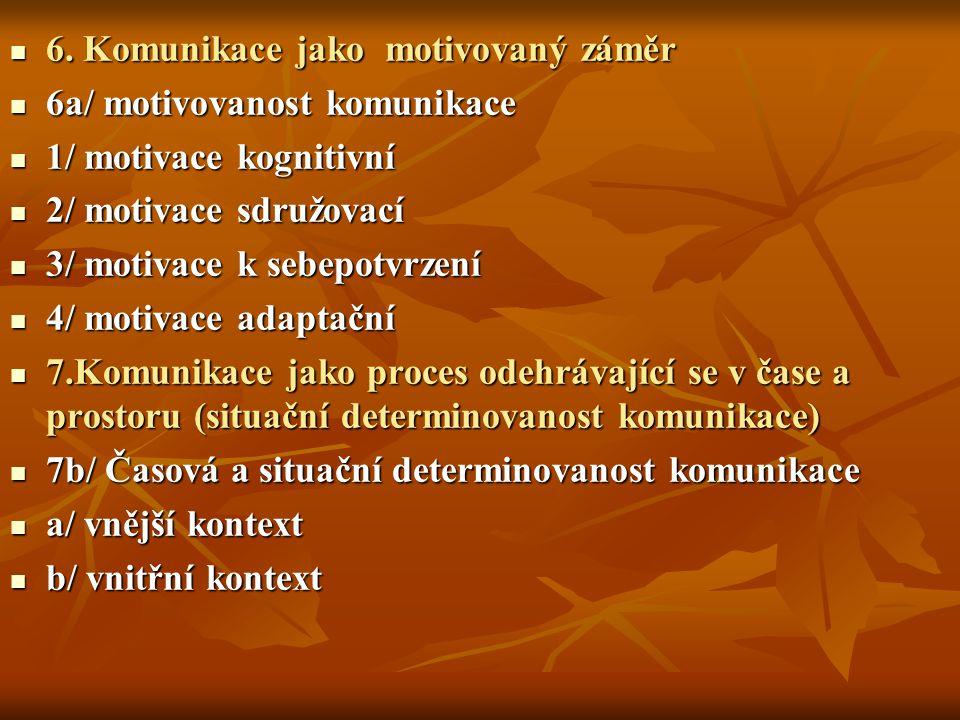 6. Komunikace jako motivovaný záměr