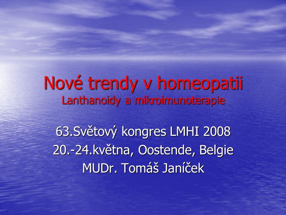 Nové trendy v homeopatii Lanthanoidy a mikroimunoterapie