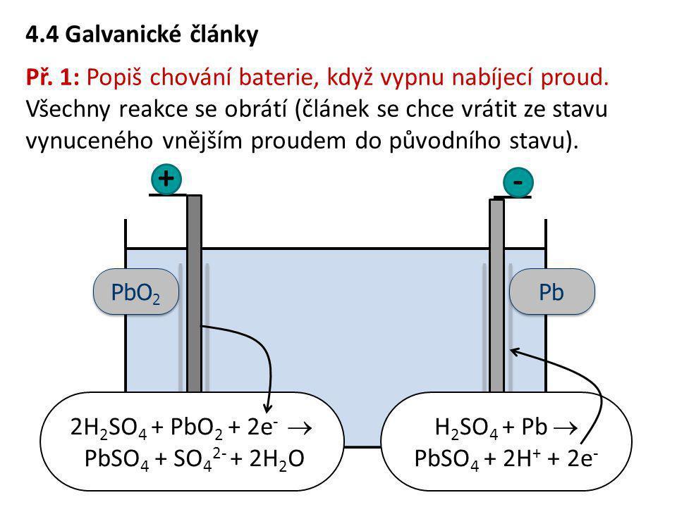 2H2SO4 + PbO2 + 2e-  PbSO4 + SO42- + 2H2O