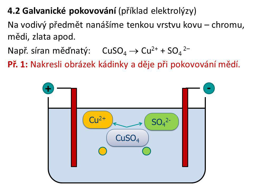 + - 4.2 Galvanické pokovování (příklad elektrolýzy)