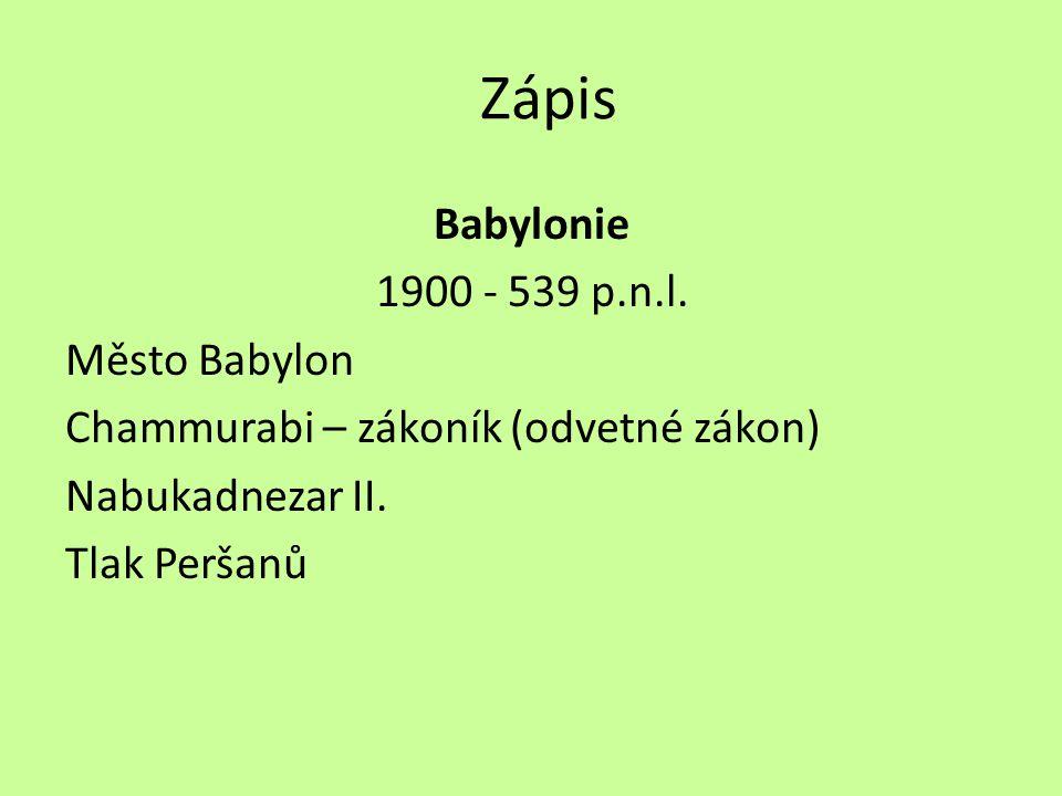 Zápis Babylonie - 539 p.n.l. Město Babylon