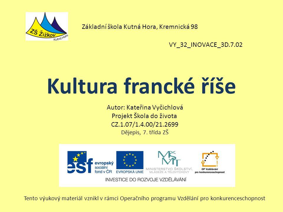 Kultura francké říše Základní škola Kutná Hora, Kremnická 98