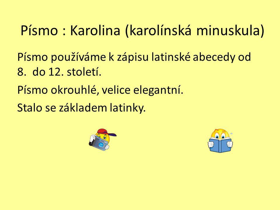 Písmo : Karolina (karolínská minuskula)
