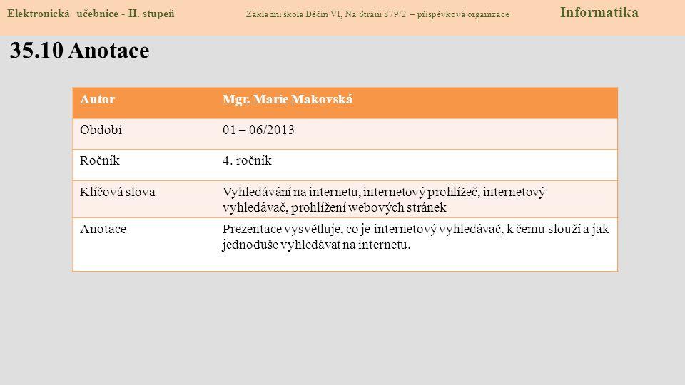 35.10 Anotace Autor Mgr. Marie Makovská Období 01 – 06/2013 Ročník