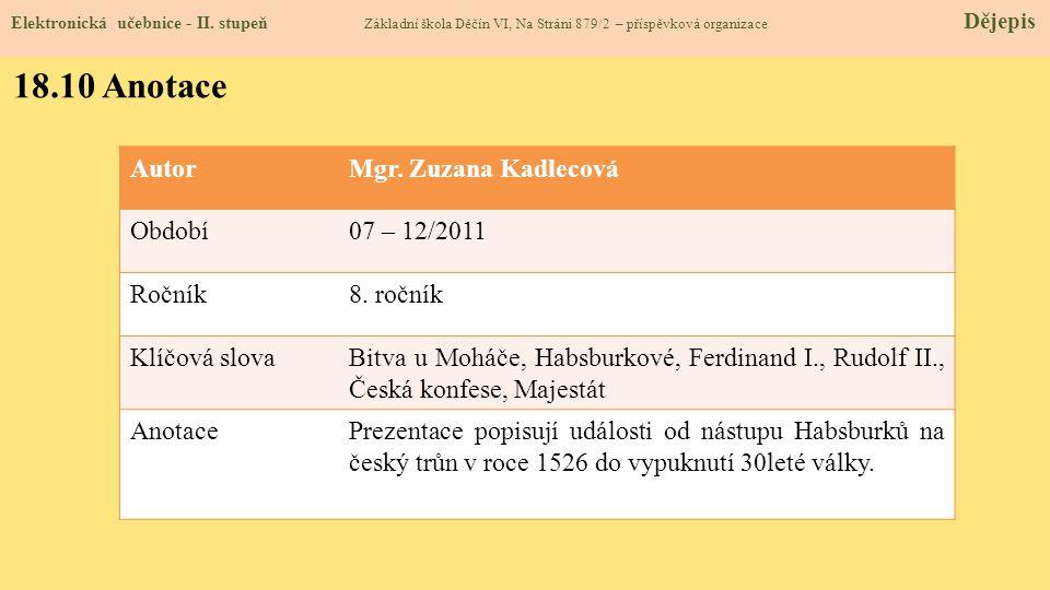 18.10 Anotace Autor Mgr. Zuzana Kadlecová Období 07 – 12/2011 Ročník