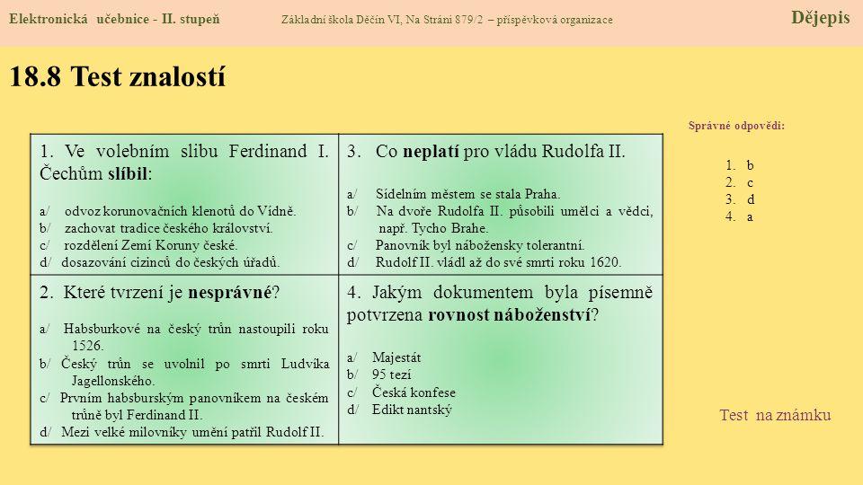 18.8 Test znalostí 1. Ve volebním slibu Ferdinand I. Čechům slíbil: