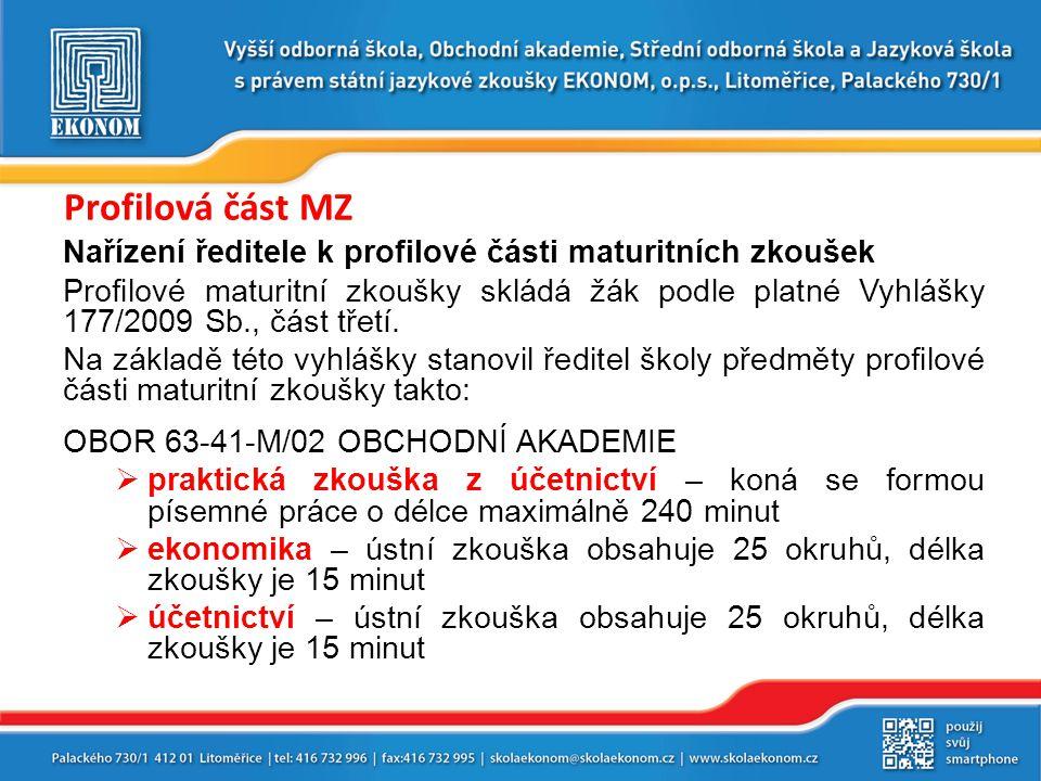 Profilová část MZ Nařízení ředitele k profilové části maturitních zkoušek.