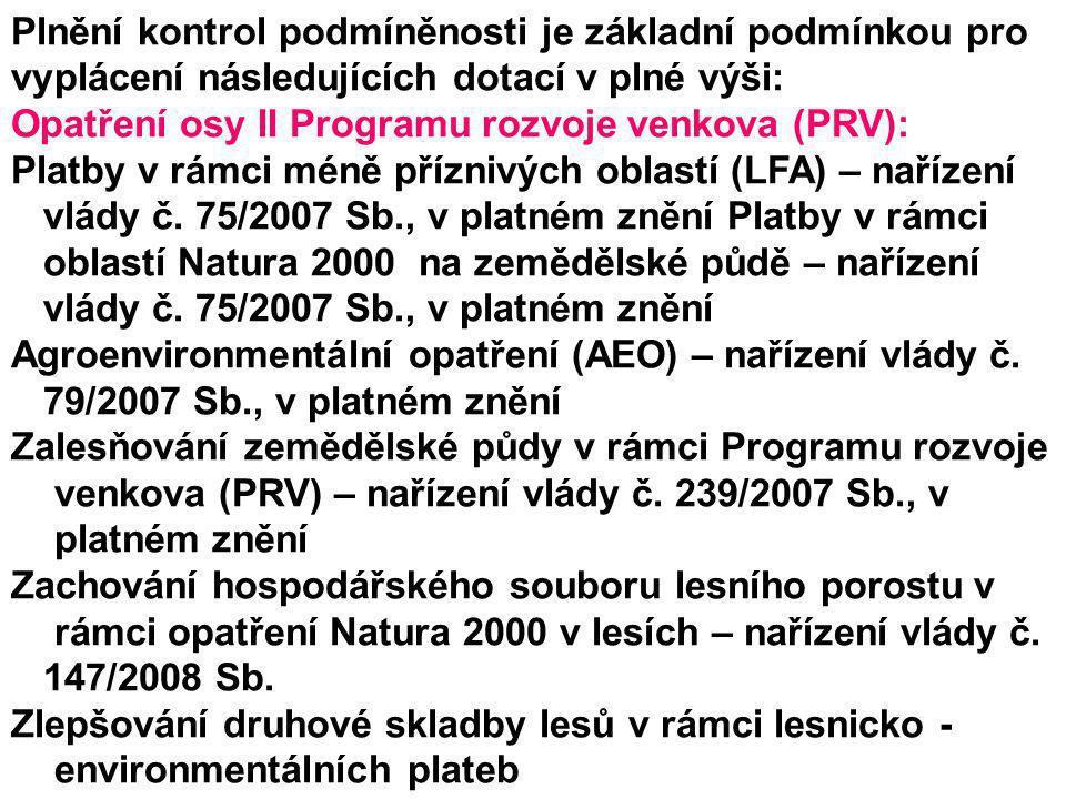 Plnění kontrol podmíněnosti je základní podmínkou pro vyplácení následujících dotací v plné výši: Opatření osy II Programu rozvoje venkova (PRV): Platby v rámci méně příznivých oblastí (LFA) – nařízení